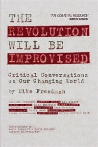 The Revolution Will Be Improvised: Critical Conversations On Our Changing World
