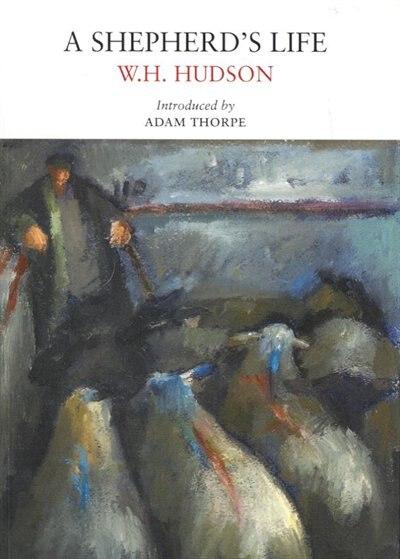 A Shepherd's Life by W.H. Hudson