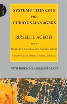 Systems Thinking for Curious Managers: With 40 New Management F-Laws
