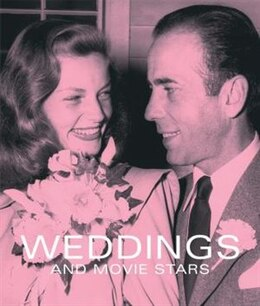 Book Weddings And Movie Stars by Tony Nourmand