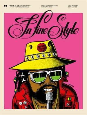 In Fine Style: The Dancehall Art of Wilfred Limonious by Christopher Bateman