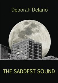 The Saddest Sound by Deborah Delano