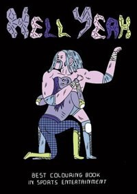 Hell Yeah: A Classic Wrestling Coloring Book by Belly Kids