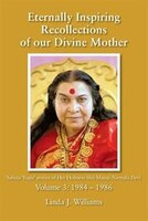 Eternally Inspiring Recollections Of Our Divine Mother, Volume 3: 1984-1986