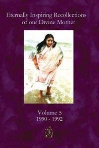 Eternally Inspiring Recollections of Our Divine Mother, Volume 5: 1990-1992 by Linda J. Williams