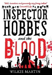 Inspector Hobbes and the Blood: Comedy Crime Fantasy (unhuman 1) by Wilkie Martin