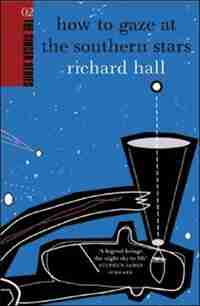 How to Gaze at the Southern Stars by Richard Hall