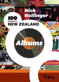100 Essential New Zealand Albums