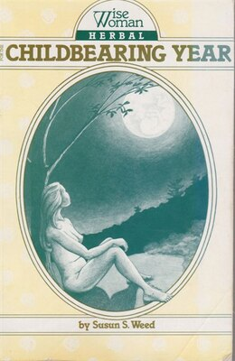 Book Wise Woman Herbal For The Childbearing Year by Susun S. Weed