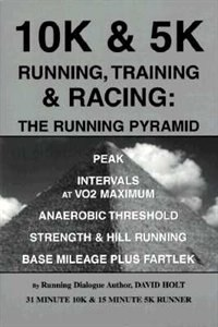Book 10K & 5K Running, Training & Racing: The Running Pyramid by David Holt