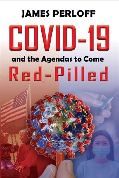 COVID-19 and the Agendas to Come, Red-Pilled by James Perloff