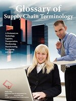 Glossary of Supply Chain Terminology: A Dictionary On Technology, Logistics, Transportation…