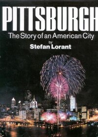 Pittsburgh: The Story Of An American City