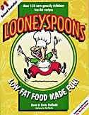 Looneyspoons: Low-Fat Food Made Fun: Low-Fat Food Made Fun