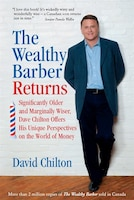 The Wealthy Barber Returns: Significantly Older and Marginally Wiser, Dave Chilton Offers His…