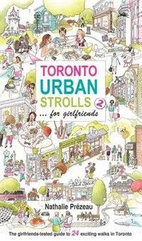 Book Toronto Urban Strolls 2: ... for girlfriends by Nathalie Prezeau