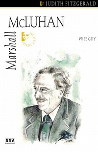 Marshall McLuhan: Wise Guy