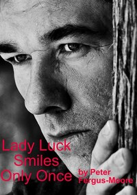 Lady Luck Smiles Only Once