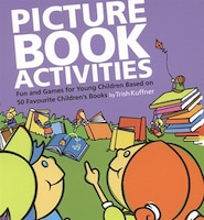 Picture Book Activities 50 Favourite: Fun and Games for Preschoolers Based on 50 Favourite Children…