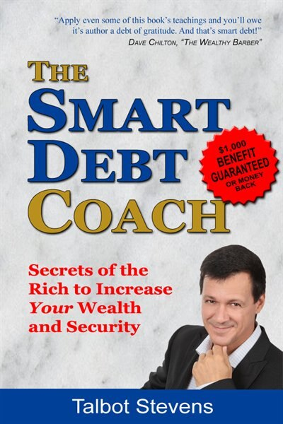 The Smart Debt Coach: Secrets of the Rich to Increase Your Wealth and Security by Talbot Stevens