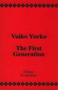 Vuiko Yurko  The First Generation