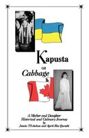 Kapusta Or Cabbage - A Mother And Daughter Historical And Culinary Journey