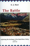 The Battle for Banff: Exploring the Heritage of the Banff-Bow Valley