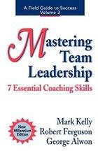 Mastering Team Leadership: 7 Essential Coaching Skills