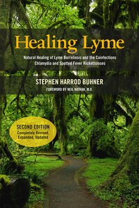 Healing Lyme: Natural Healing of Lyme Borreliosis and the Coinfections Chlamydia and Spotted Fever…