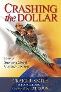 Crashing The Dollar:how To Survive A Global Currency Collapse: How to Survive a Global Currency…