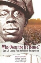 Who Owns The Ice House?: Eight Life Lessons From An Unlikely Entrepreneur