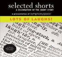 Selected Shorts: Lots of Laughs!: Volume XVII