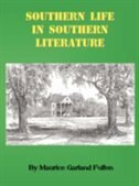 Southern Life in Southern Literature by Maurice G. Fulton