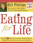 Eating for Life: Your Guide to Great Health, Fat Loss and Increased Energy! by Bill Phillips