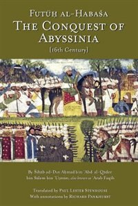 The Conquest Of Abyssinia: Futuh Al Habasa