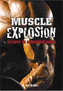Muscle Explosion by Nick Nilsson,Nick
