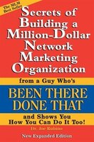 Secrets Of Building A Million-dollar Network Marketing Organization From A Guy Who's Been There…