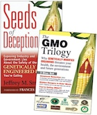 Seeds of Deception & GMO Trilogy (Book & DVD Bundle): Why Genetically Modified Organisms Threaten…