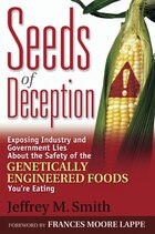 Seeds of Deception: Exposing Industry and Government Lies about the Safety of the Genetically…
