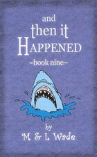 And Then It Happened: Book 9