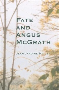 Fate and Angus McGrath by Jean Jardine-Miller