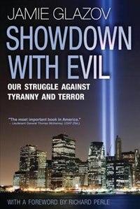 Showdown With Evil: Our Struggle Against Tyranny and Terror by Jamie Glazov