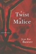 A Twist of Malice by Jean Baxter