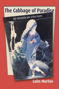 The Cabbage of Paradise: The Merzbook and Other Poems