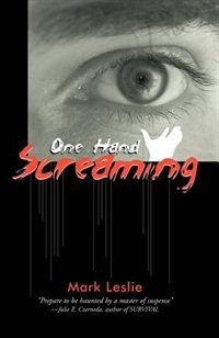 One Hand Screaming by Mark Leslie