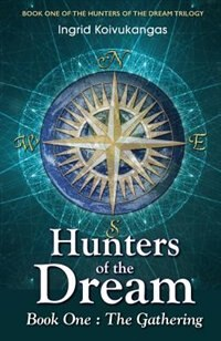 Book Hunters of the Dream, Book One: The Gathering by Ingrid Koivukangas