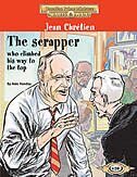 Jean Chretien: The Scrapper Who Climbed His Way to the Top by Nate Hendley