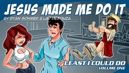Book Least I Could Do Volume 1: Jesus Made Me Do It by Ryan Sohmer