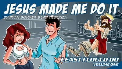 Least I Could Do Volume 1: Jesus Made Me Do It by Ryan Sohmer