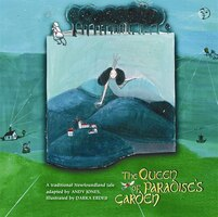 The Queen Of Paradise's Garden: A Traditional Newfoundland Tale